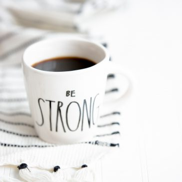 "Image of mug with ""be strong"" written on it - Click here to read the blogpost"